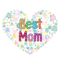 Best Mom- words in floral frame vector image vector image