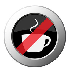 Cup with smoke ban round metal button white icon vector