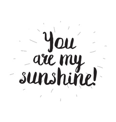 You are my sunshine Greeting card with modern vector image