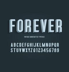forever vintage handcrafted 3d alphabet vector image