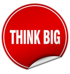 Think big round red sticker isolated on white vector