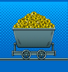 bitcoin money in miner trolley pop art vector image