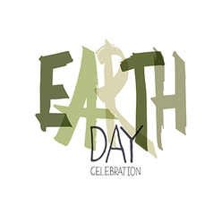 Handwritten Earth Day Calebration Typography vector image