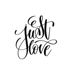 just love black and white handwritten lettering vector image