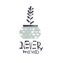 never mind lettering vector image