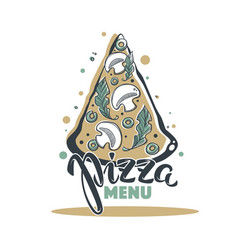Pizza menu hand drawn sketch with lettering vector