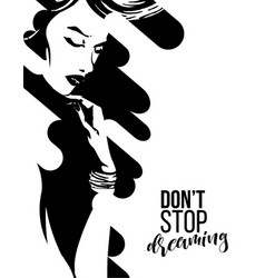 dont stop dreaming poster with beautyful woman vector image
