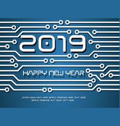 2019 happy new year circuit tecnology vector