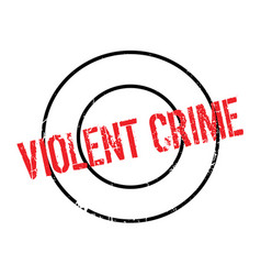 Violent crime rubber stamp vector