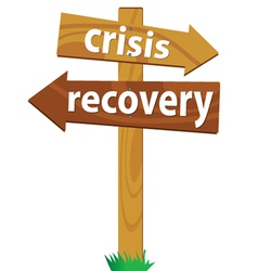 Wooden signpost for the crisis and recovery vector