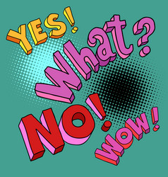 yes no wow what comic pop art text vector image