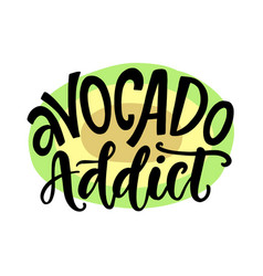 avocado addicted funny vegan healthy t shirt print vector image