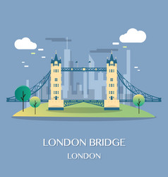 Famous london landmark london bridge vector