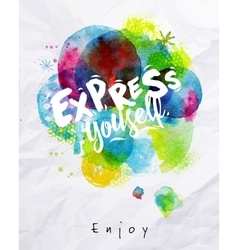 Watercolor poster express yourself vector image vector image