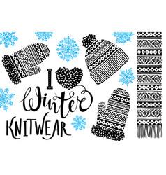 I love winter knitwear knitted woolen hat mitten vector