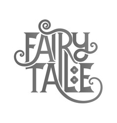 Fairy tale lettering vector