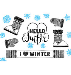 Hello winter i like winter mitten boot scarf vector