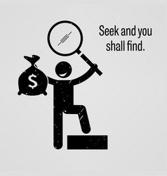 seek and you shall find a motivational and vector image