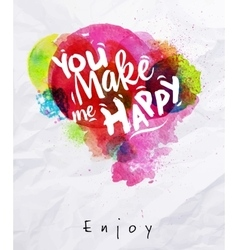 watercolor poster you make me happy vector image