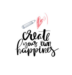 create your own happines lettering phrase vector image