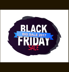black friday big sale 2017 written on brush splash vector image