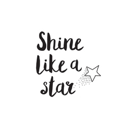 Shine like a star Greeting card with modern vector image