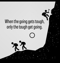 when the going gets tough only the tough get vector image