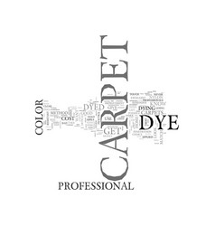 what you should know about carpet dye text word vector image vector image