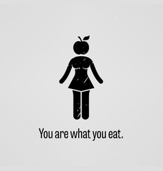 you are what you eat sexy version a motivational vector image