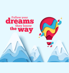 Follow dreams paper art hot air balloon concept vector