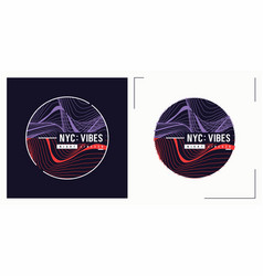 Nyc vibes t shirt abstract design poster vector