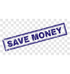 scratched save money rectangle stamp vector image