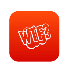 Wtf comic book bubble text icon digital red vector