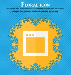 Simple Browser window Floral flat design on a vector image