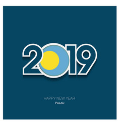 2019 palau typography happy new year background vector