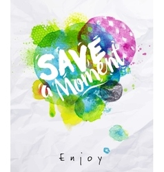 Watercolor poster save the moment vector