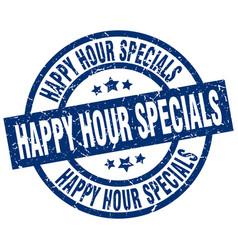 Happy hour specials blue round grunge stamp vector