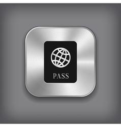 Passport icon - metal app button vector image