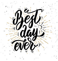 best day ever hand drawn motivation lettering vector image