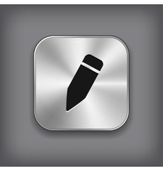 Pencil icon - metal app button vector image