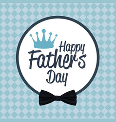 Happy fathers day card celebration party vector