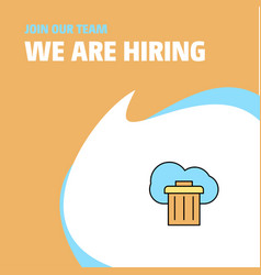 Join our team busienss company cloud trash we are vector