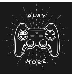 Vintage print with quote Play more Gamepad vector image vector image
