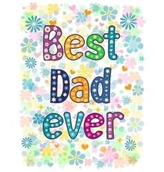 Best Dad Ever vector image vector image