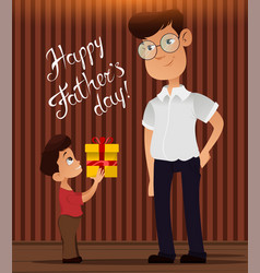 happy fathers day greeting card son giving vector image vector image