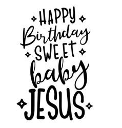 Happy birthday sweet baby jesus inspiration quotes vector
