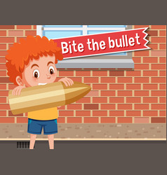 Idiom poster with bite bullet vector