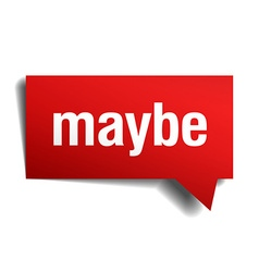 Maybe red 3d realistic paper speech bubble vector