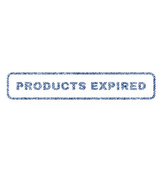 products expired textile stamp vector image vector image