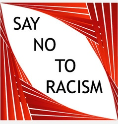 Say no to racism graphic vector